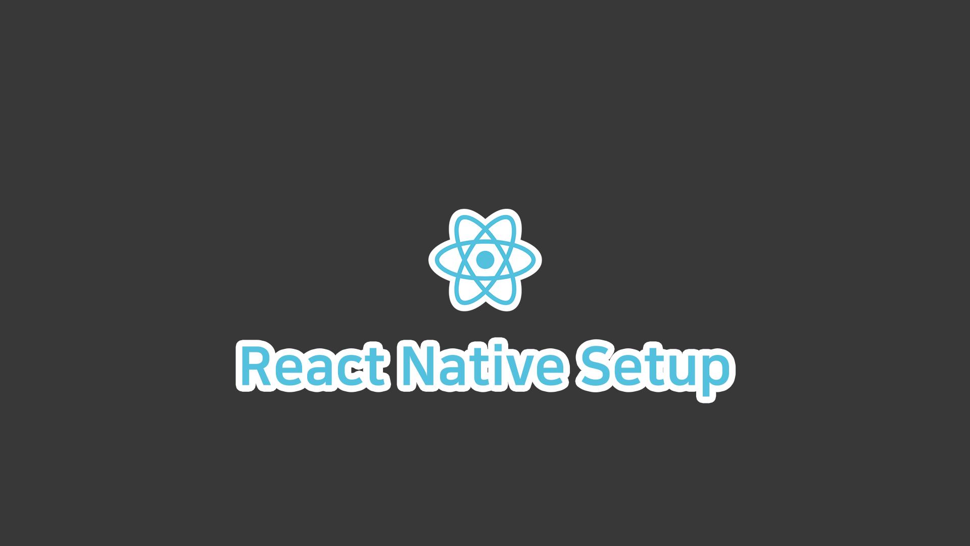 React Native 개발환경 구축
